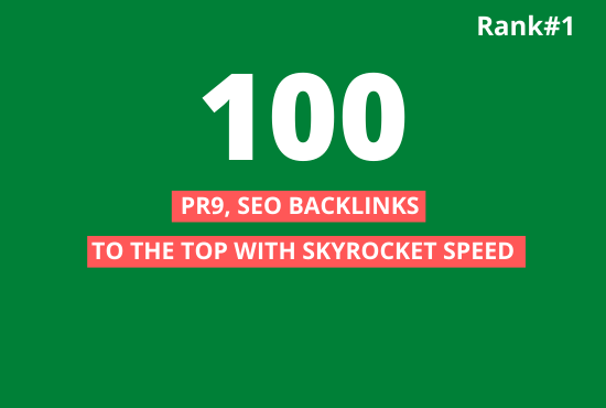 I will manually create 100 High Quality PR9 Backlinks For You