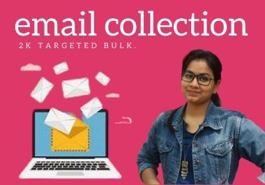 i will do 2k bulk email collection