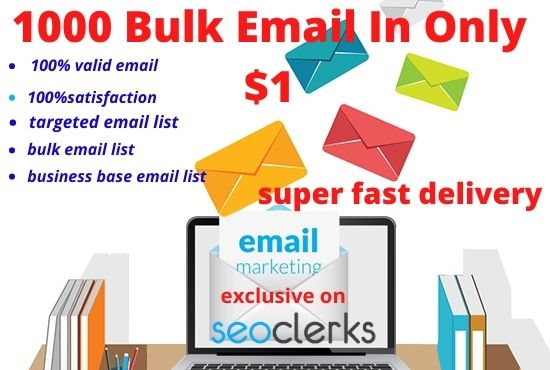 I will give you 1000 valid targeted email list in exclusive price