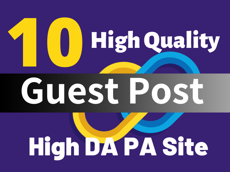 i will do 10 High Quality authority Guest post On Da 90 site