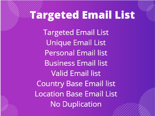 I will Provide to Targeted Email List for you