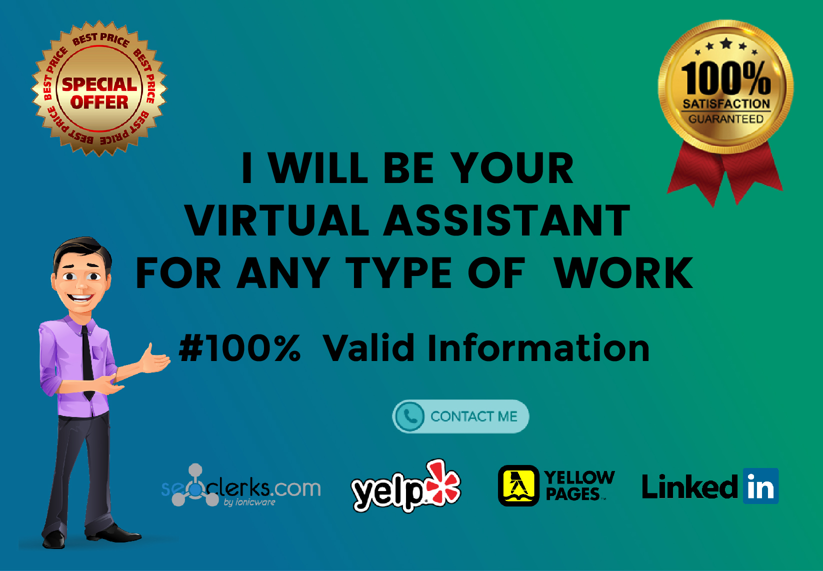 I will be your online virtual assistant for any type of work