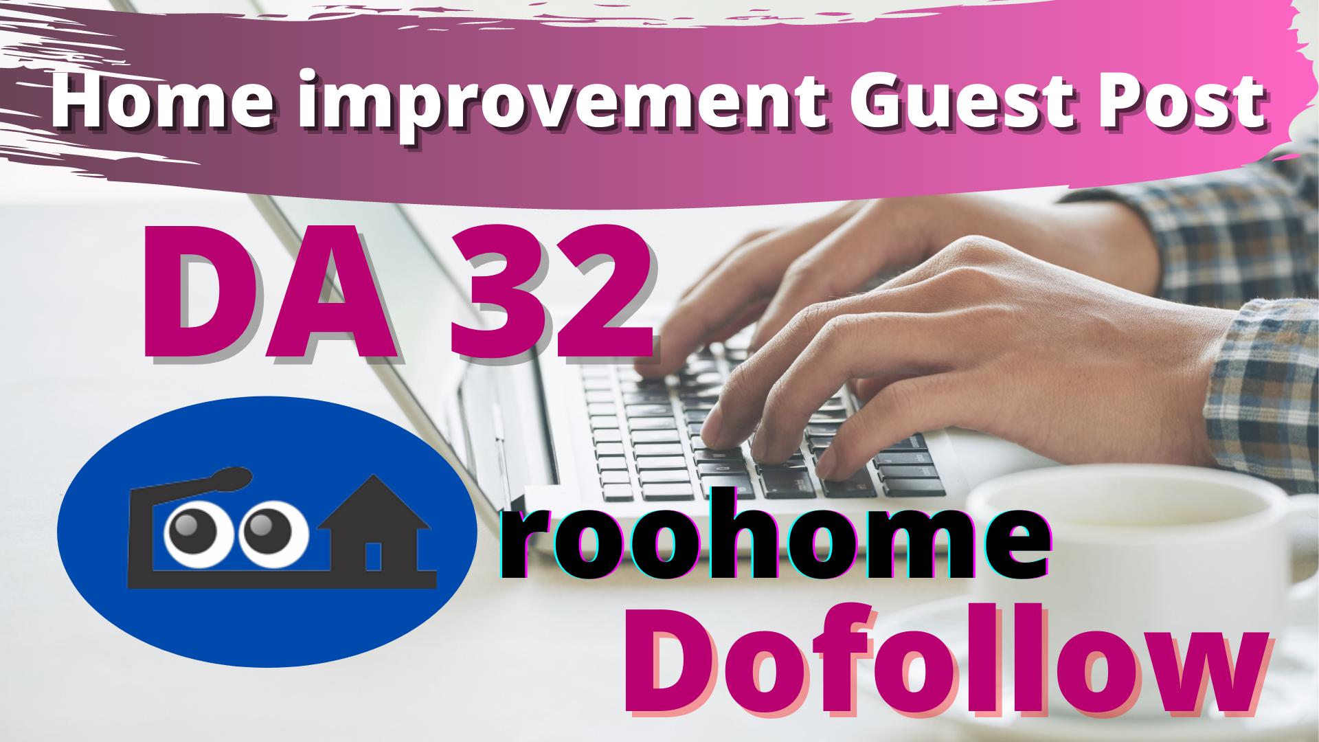 Guest Post on Home improvement website roohome. com DA 32