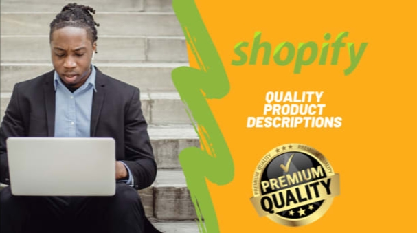 I will be your engaging shopify product description writer