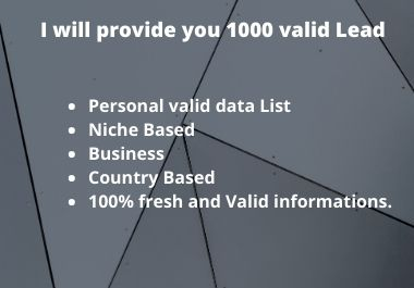 I will provide you 1000 valid Lead
