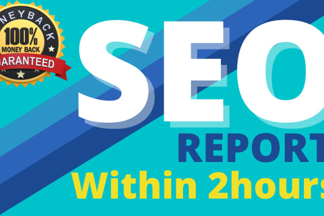 I will provide complete SEO report of your website