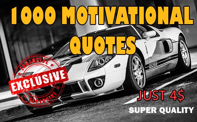 I will provide 1000 motivational quotes with in 24 hours
