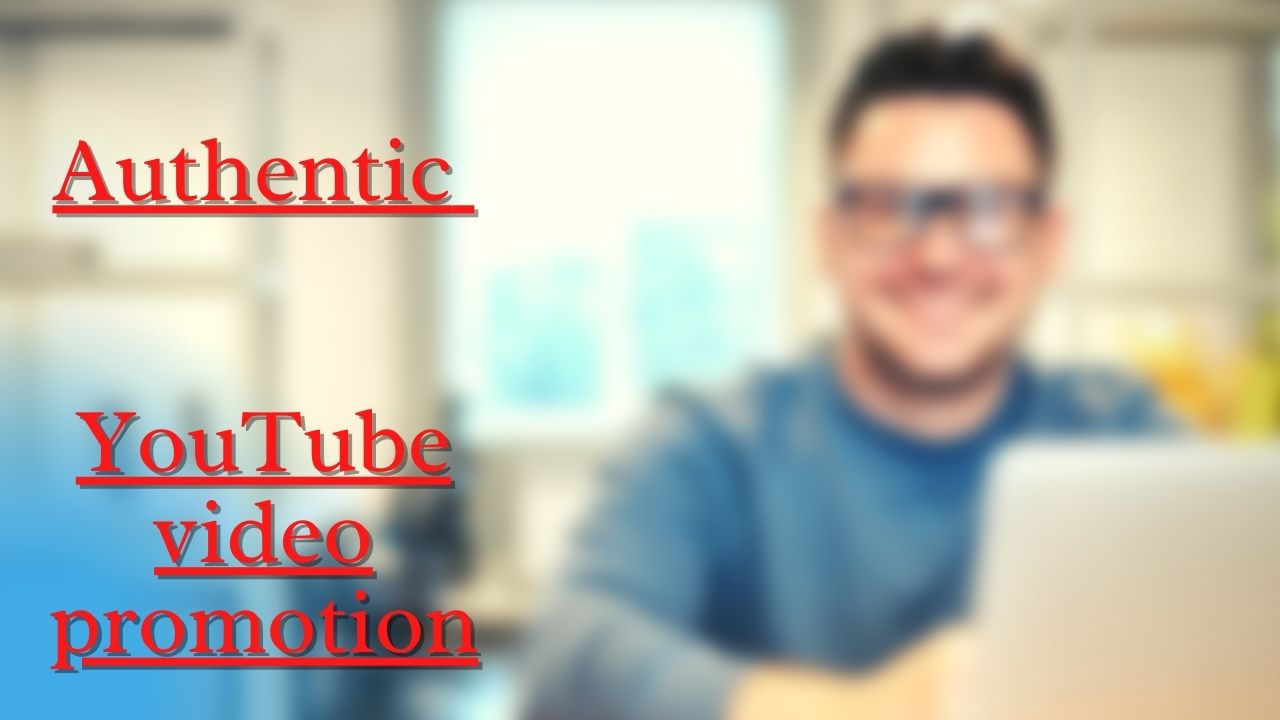I will do authentic YOUTUBE promotion and marketing