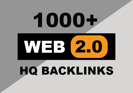 Provide 1,000 web 2.0 HQ backlinks