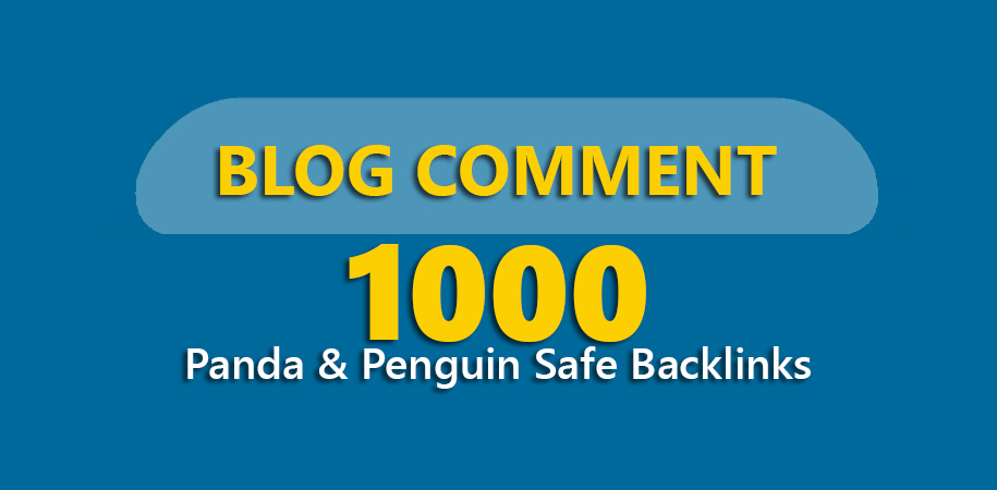 Get 1,000 Panda & Penguin Safe Backlinks Blog Comments