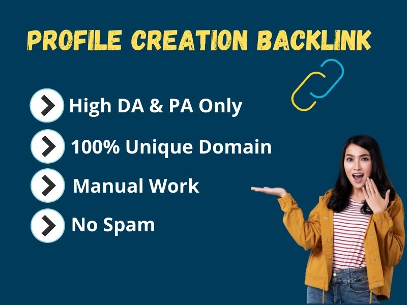 I will give 50 High Authority profile creation backlinks service.