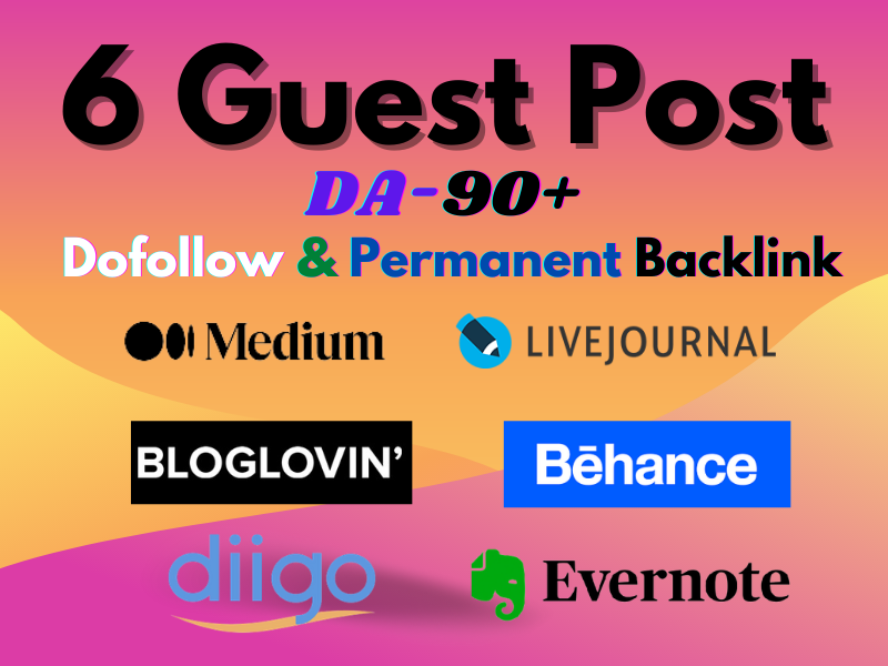 Write & Publish Guest post on 6 High Authority DA 90+ sites with Dofollow Permanent backlink