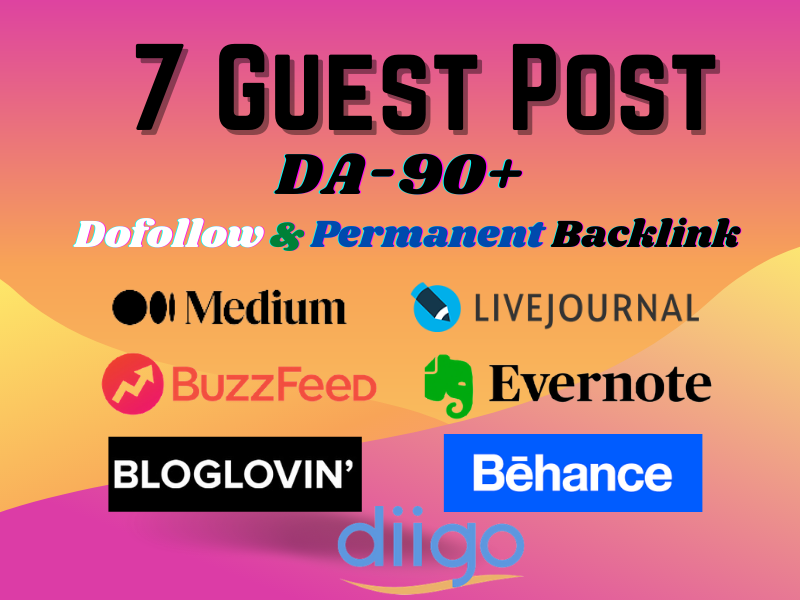 Write & Publish Guest post on 7 High Authority DA 90+ sites with Dofollow Permanent backlink