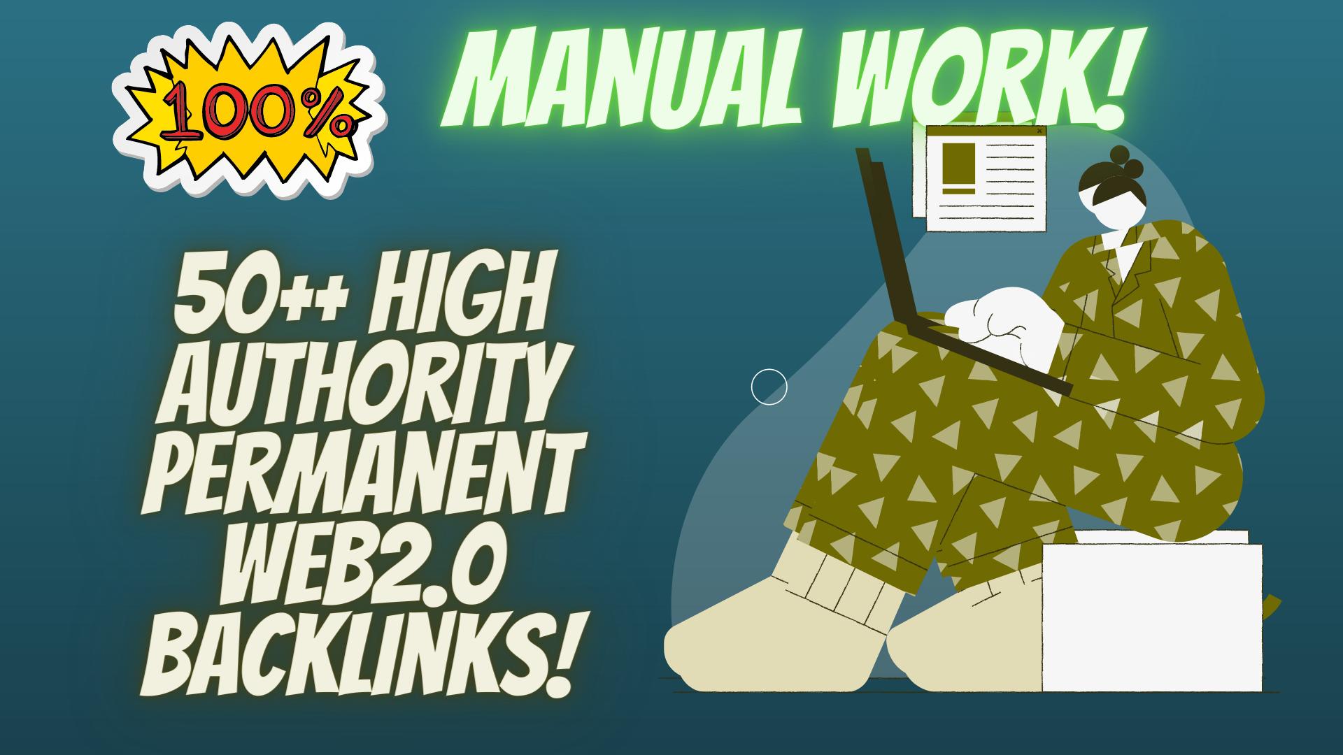 I will do Manually 50 High Authority Permanent Web2.0 Backlinks.