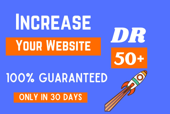 I will increase your website DR domain rating 50 plus in 30 days