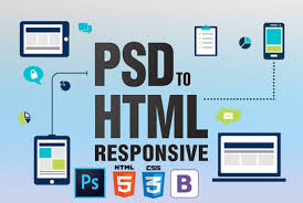 I will change PSD to HTML,  CSS
