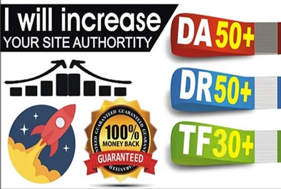 i will increase your site's DA50 plus DR50 plus TF30 plus guaranteed in 20 days