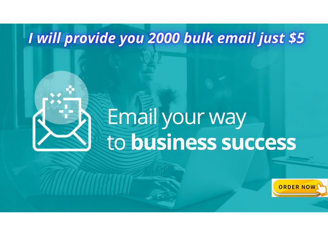 I will provide 2000 bulk Email list