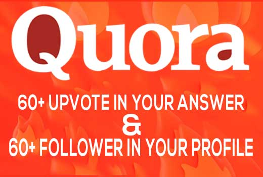60+quora upvote from high quality, UK, USA or worldwide Profile.