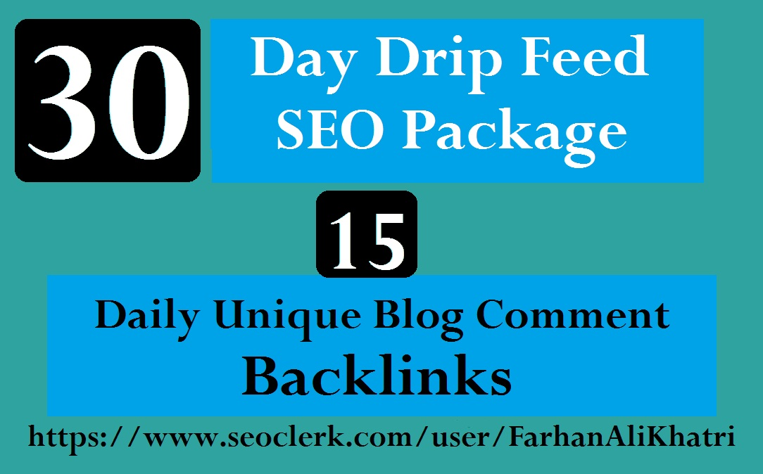 I Will Do 30 Days Drip Feed SEO Package 15 Daily Unique Blog Comment Backlinks
