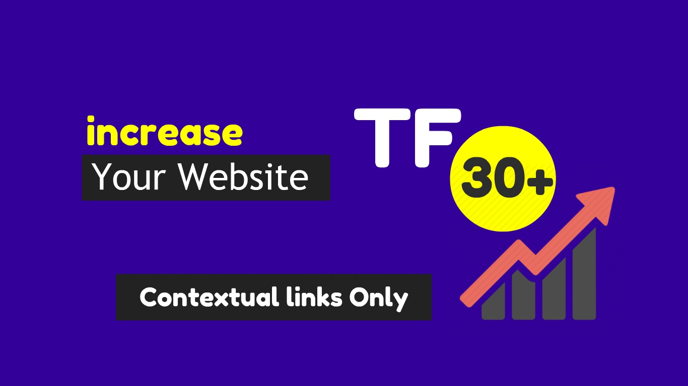 increase majestic trust flow 30+ increase TF 30 with high TF contextual links