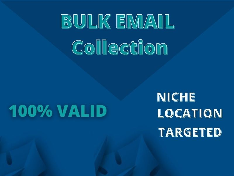 I will collect 2500 Valid Targeted Bulk Email