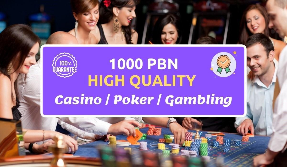 1000 PBN Backlinks for CASINO,  GAMBLING,  Judi,  Bola POKER related website