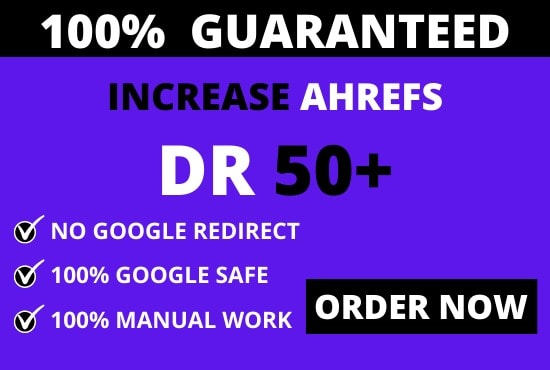 I will increase dr,  ahrefs domain rating,  increase dr 50 plus,  SEO service,  ahrefs dr