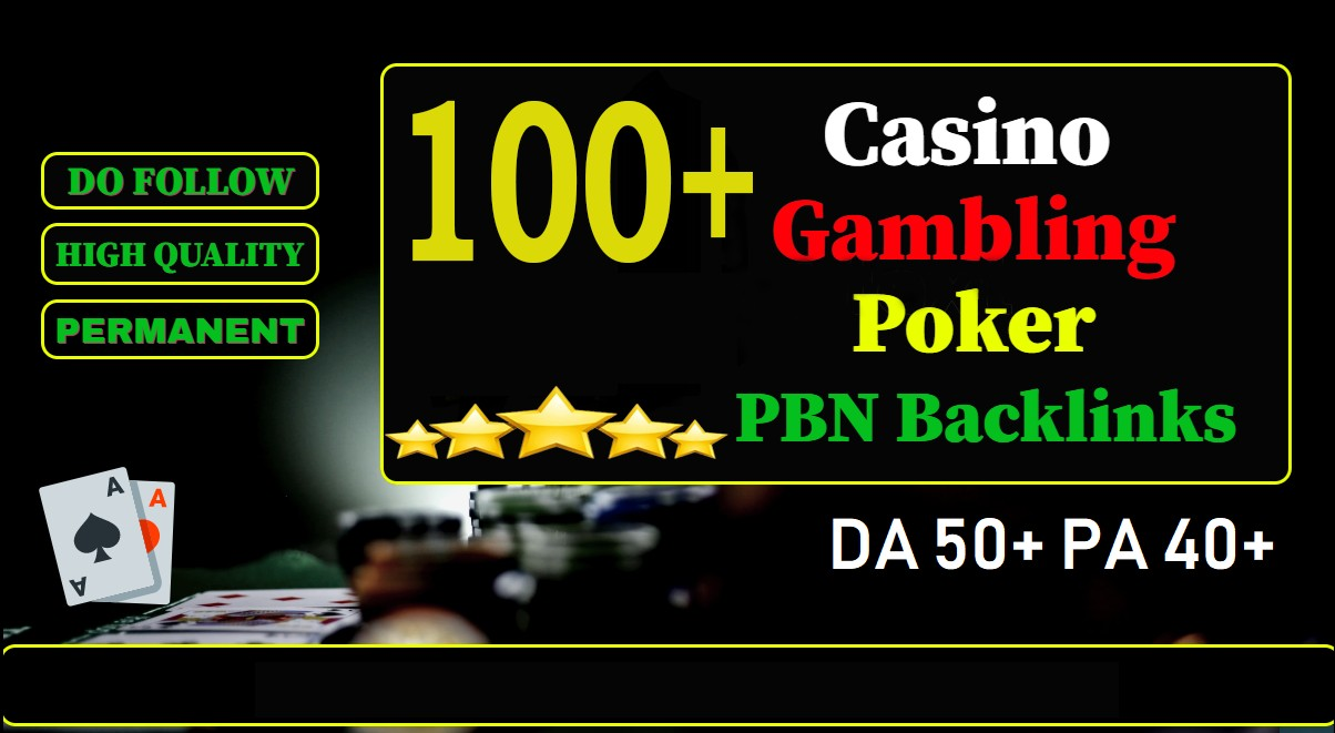 Production Primium 100+ Backlink with DA 40+ PA 40+,  CASINO in your site with 100+ exceptional