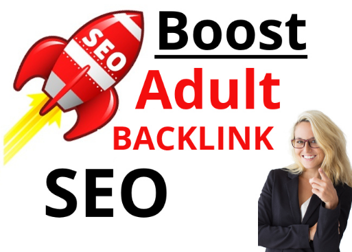 18+ site 250 Adult Backlink up to pr9 boost for rank