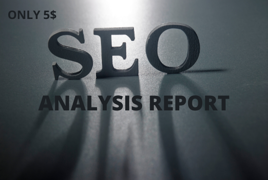 I will provide full seo analysis report for your website
