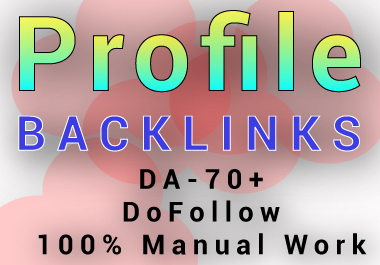 I will create 25 Profile on 90+ DA/PA sites 100 Manually