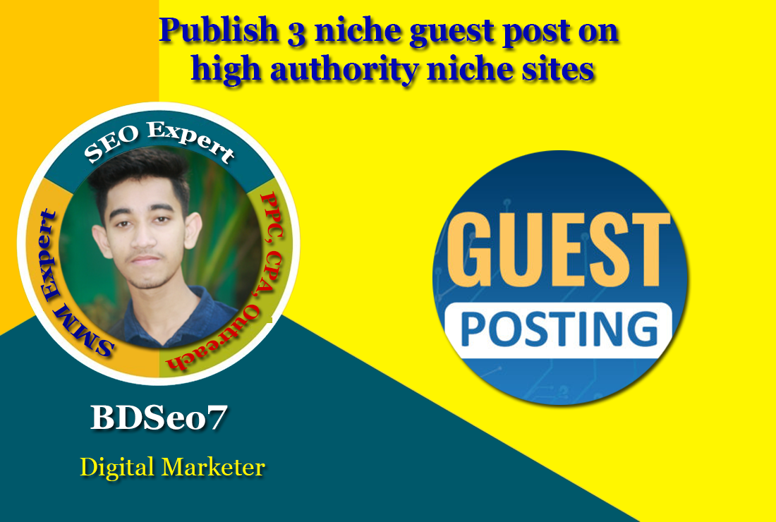 Publish 3 niche guest post on high authority niche sites