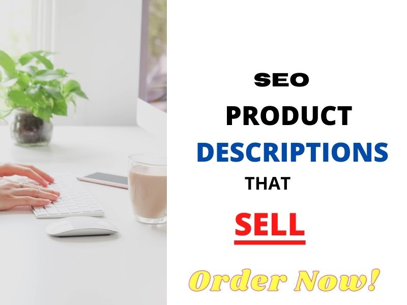I will write high quality SEO Optimize product description that sells