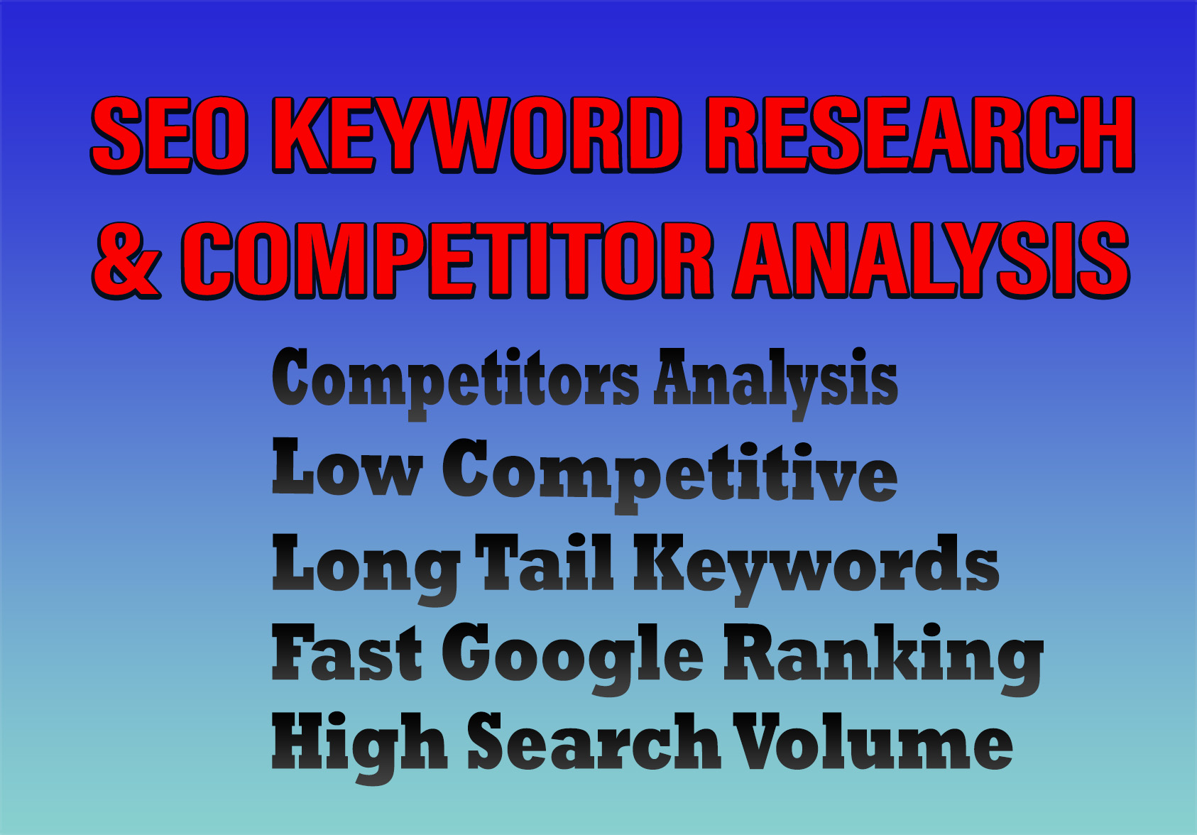 Do excellent SEO keyword research and competitors analysis to rank your site fast