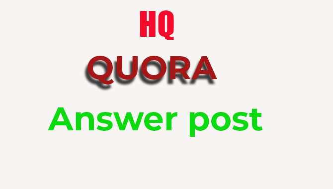 i will provide 3 High quality QUORA Answers