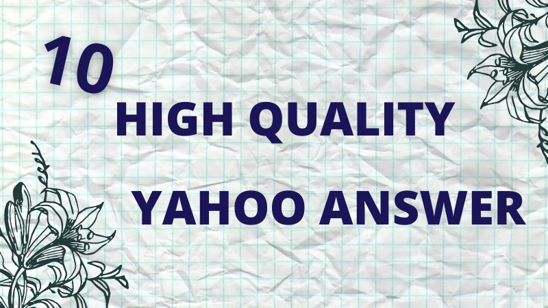 Promote your website in 10 High Quality Yahoo Answers with Your URL