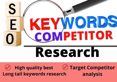 Do 200 SEO friendly depth keyword research and 2 competitor analysis in google fast