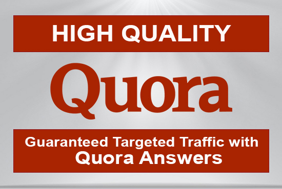 Guaranteed Targeted Traffic With High Quality 50 Quora Answer