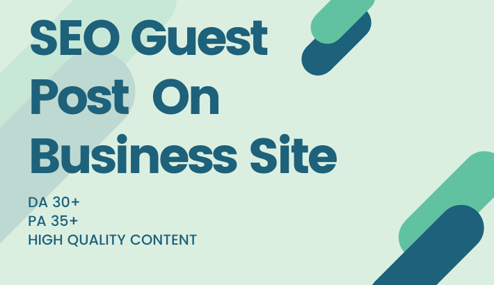 I will do SEO Guest post on high authority business site