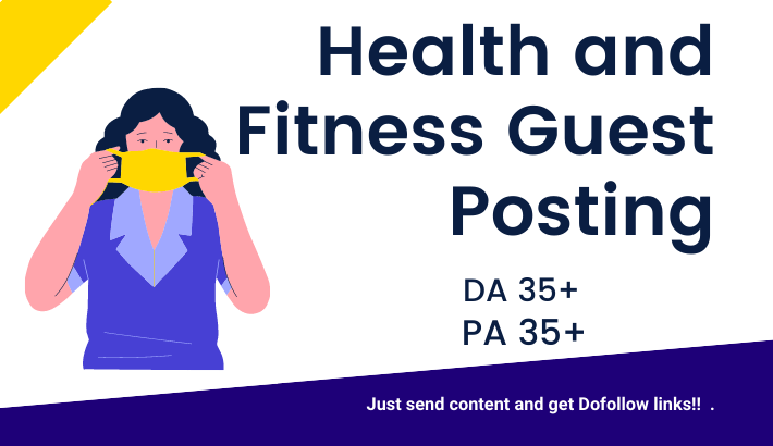 I will write and publish health and fitness niche article on high DA& PA blogs