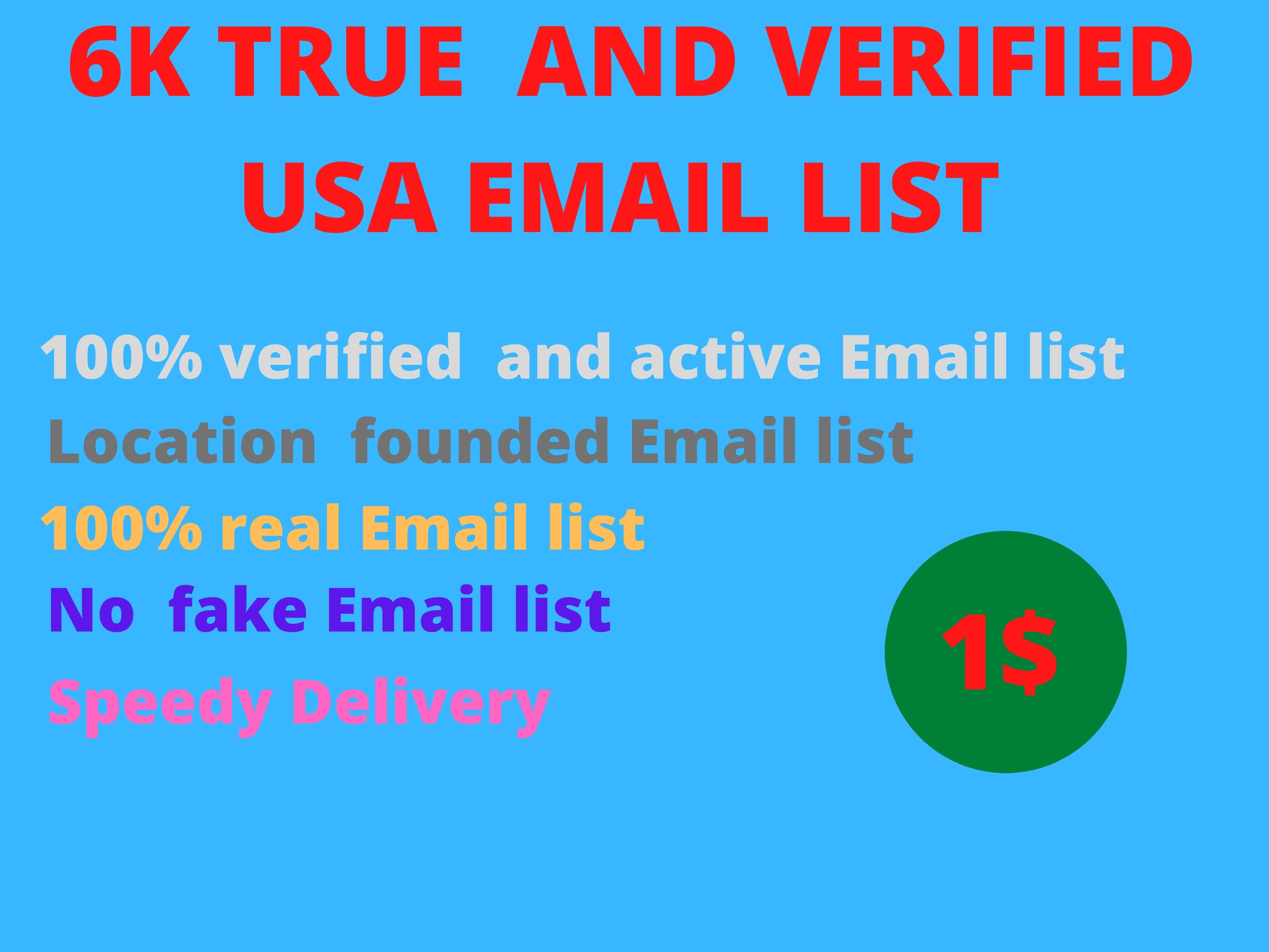 I will present you 6K true and Verified USA Email List.