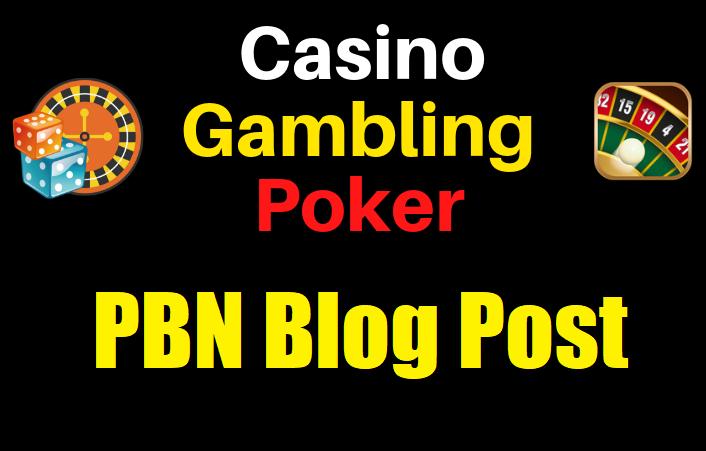 60 PBN Blog Post Casino/Gambling/Poker/judi Bola Niche Related High Quality Permanent Post