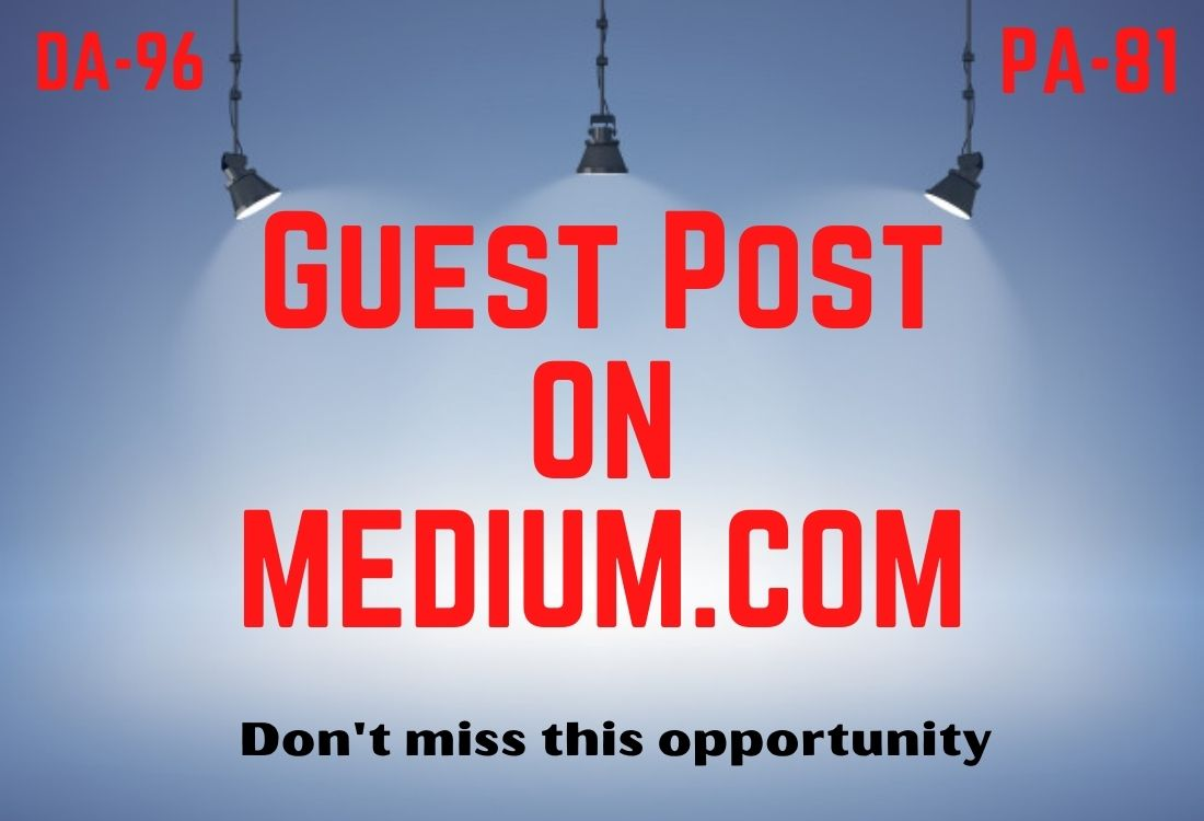 I will create guest post Backlink on Medium. com with unique content.