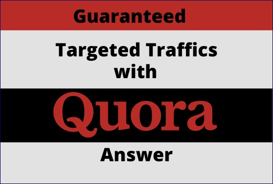 Guaranteed targeted traffic with 25 Quora answers