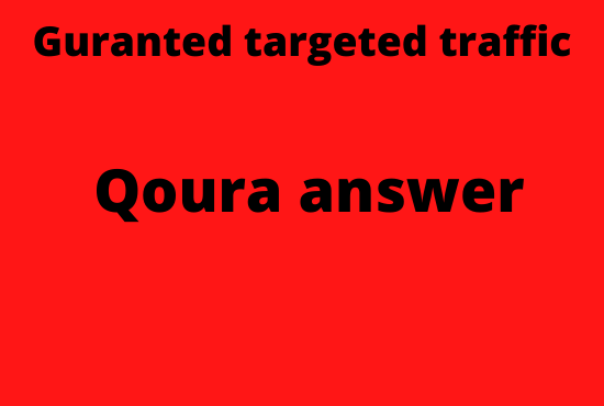 Guranted targeted traffic with 30 Quora answers