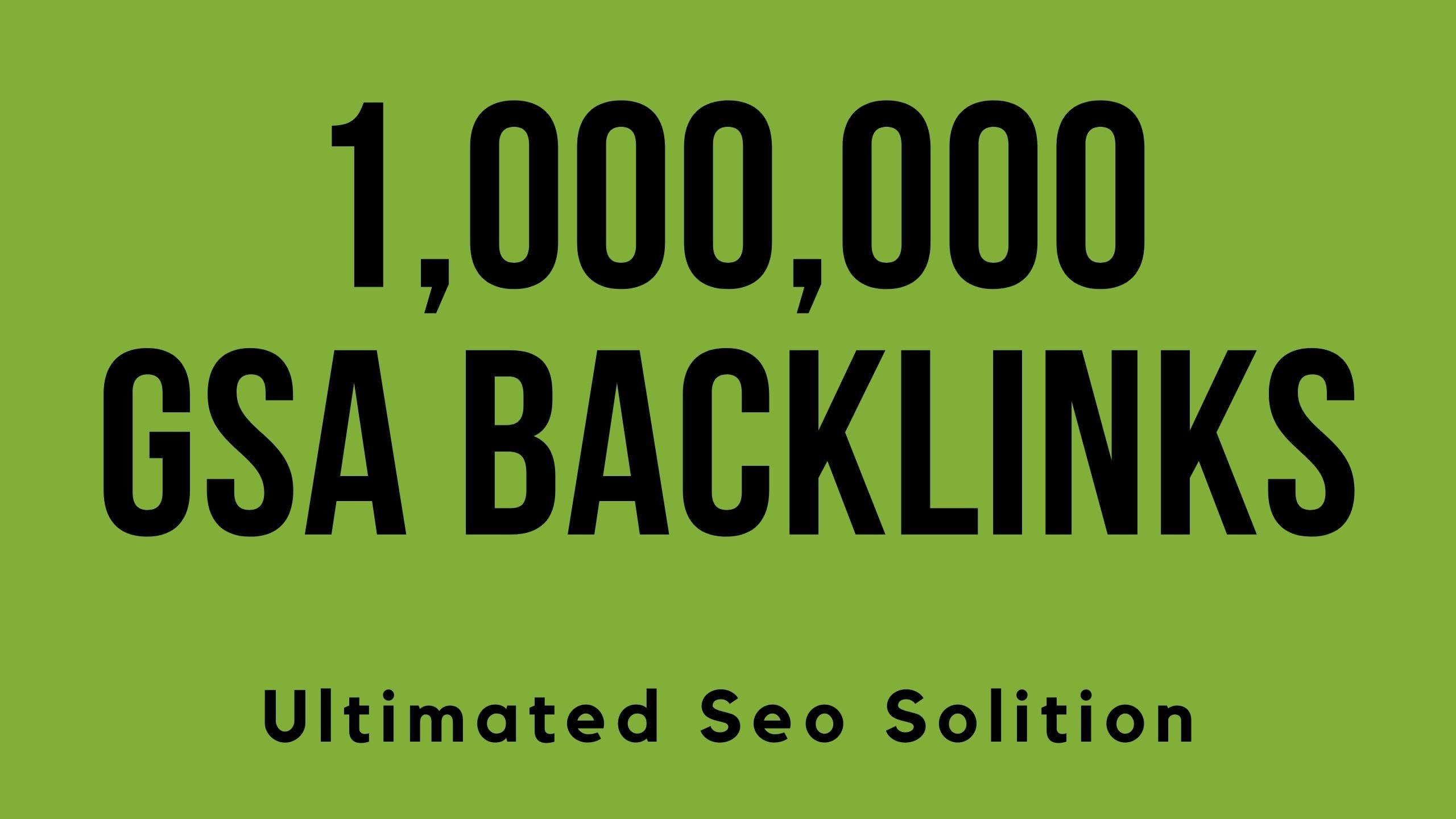 I will build 10,00,000 gsa dofollow backlinks for boost google rankings