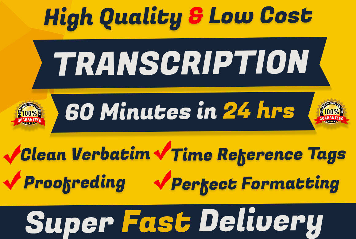 I will transcribe 60 minute video or do audio transcription in 24 hrs