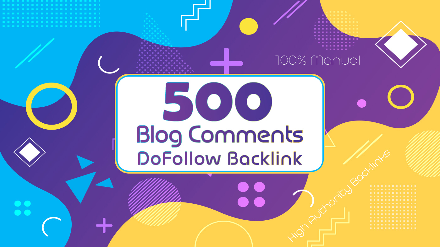 Create Manual 500 High Quality Dofollow Blog Comments High Authority Backlinks