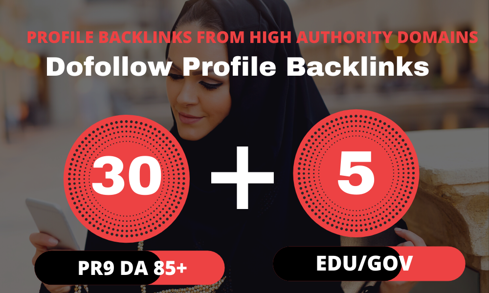 I will Create 30 Pr9 + 5 Edu/Gov Dofollow DA 90+ Profile Backlinks